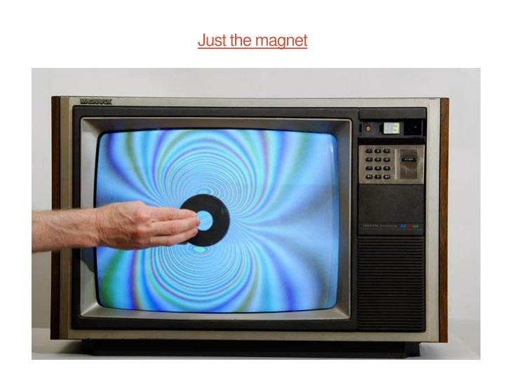 Just the magnet
