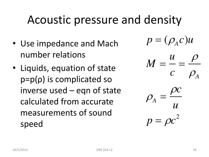 Acoustic pressure and density
