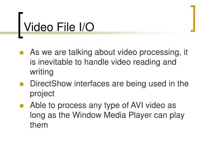 Video File I/O