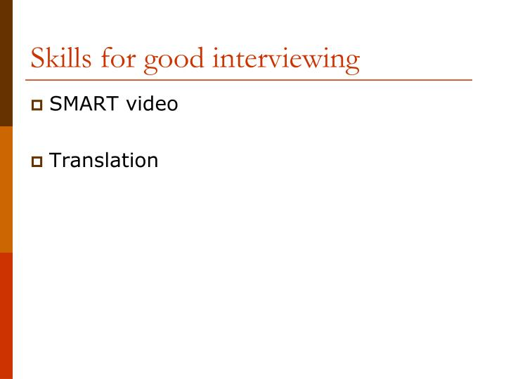 Skills for good interviewing