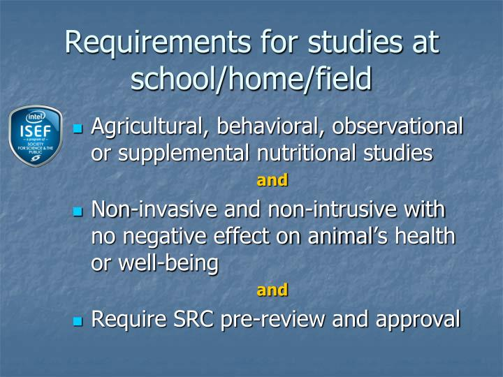 Requirements for studies at school/home/field