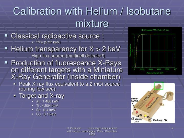 Calibration with Helium / Isobutane mixture