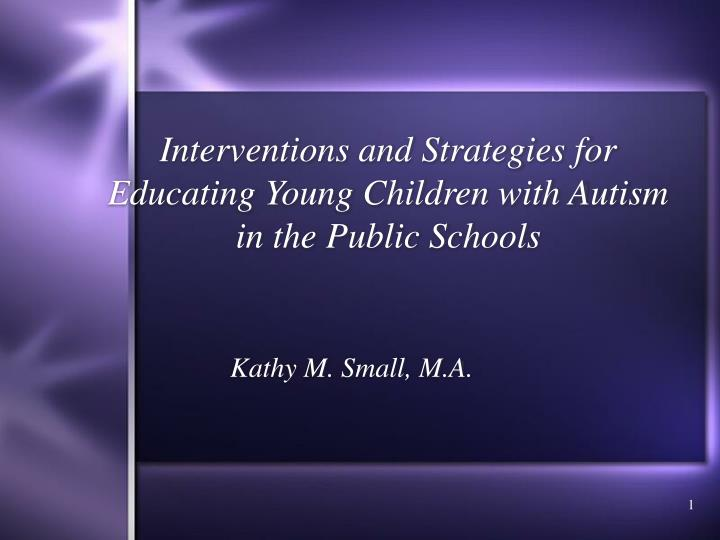 interventions and strategies for educating young children with autism in the public schools n.