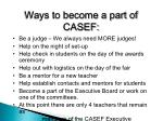 ways to become a part of casef