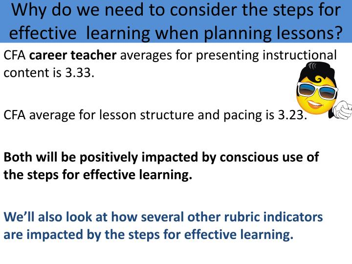 Why do we need to consider the steps for effective  learning when planning lessons?