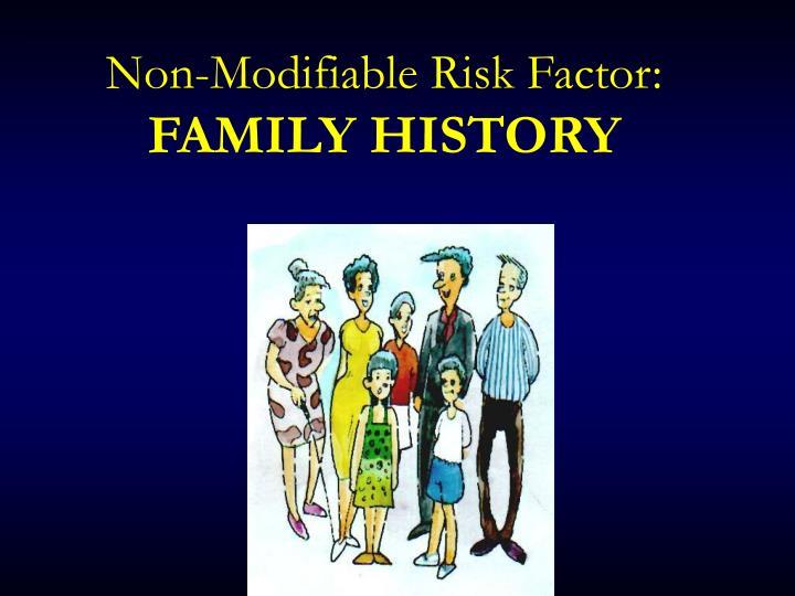 Non-Modifiable Risk Factor: