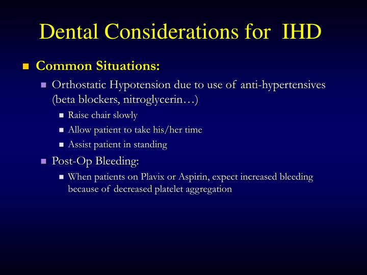 Dental Considerations for  IHD