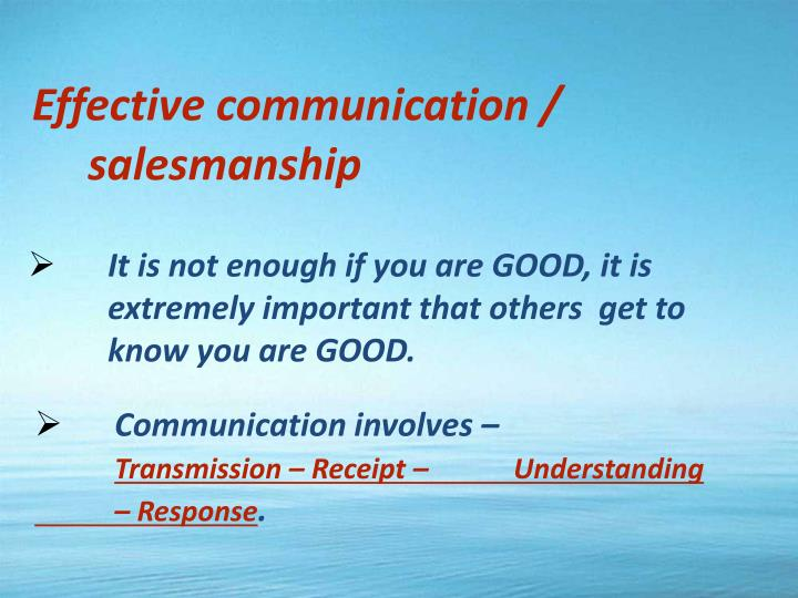 Effective communication / 	salesmanship