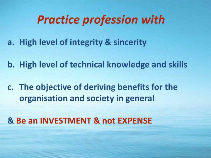 Practice profession with