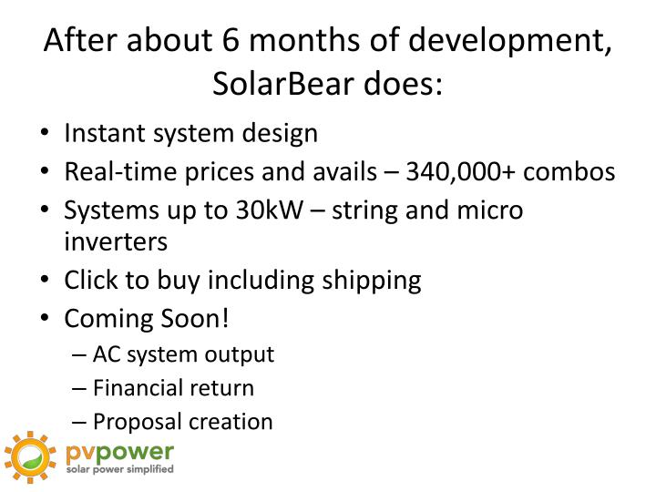 After about 6 months of development, SolarBear does: