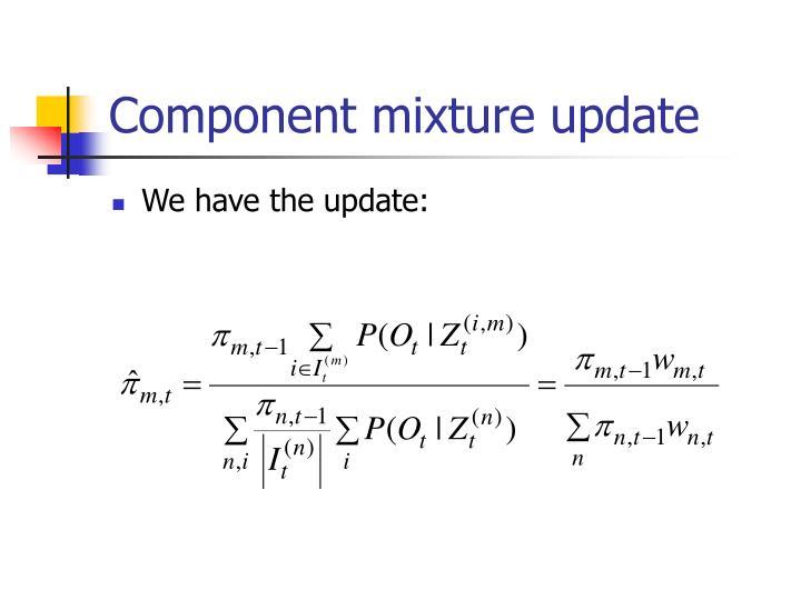 Component mixture update