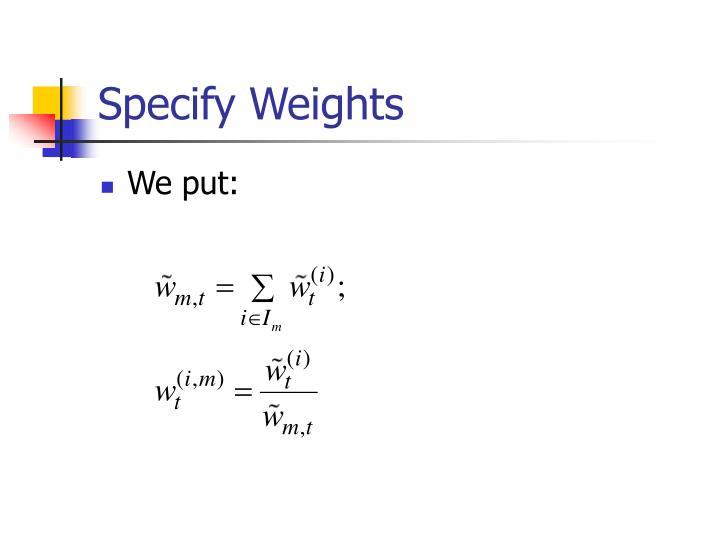 Specify Weights