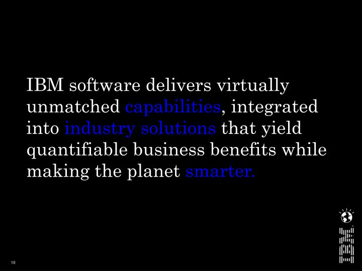 IBM software delivers virtually unmatched