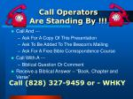 call operators are standing by1