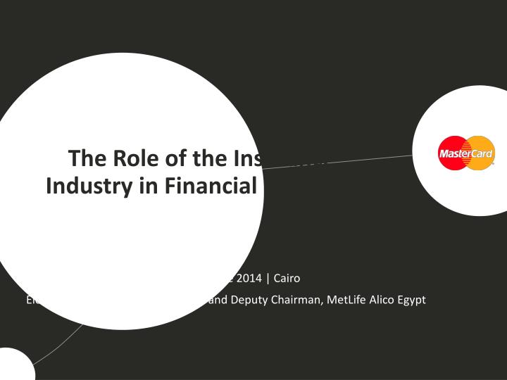 The role of the insurance i ndustry in financial i nclusion