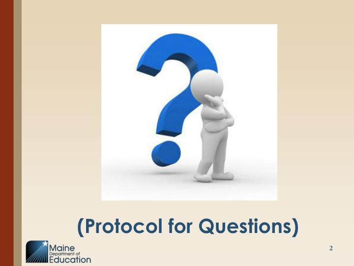 (Protocol for Questions)