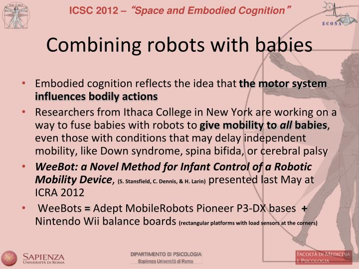 Combining robots with babies