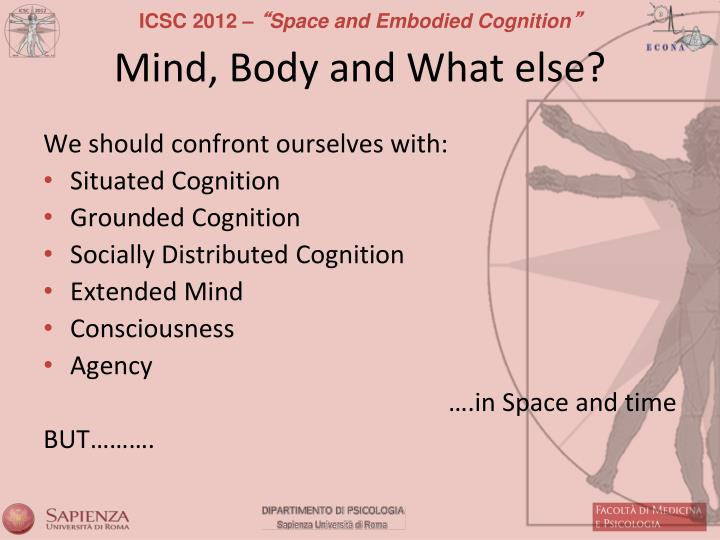 Mind, Body and What else?