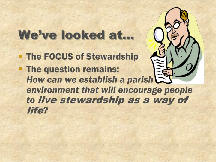 We've looked at...