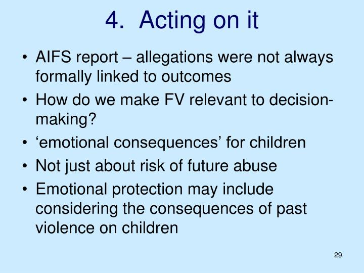 4.  Acting on it
