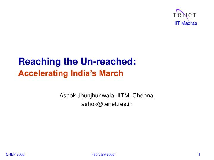 Reaching the un reached accelerating india s march