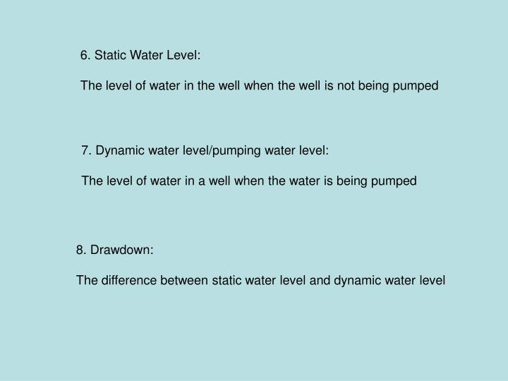 6. Static Water Level: