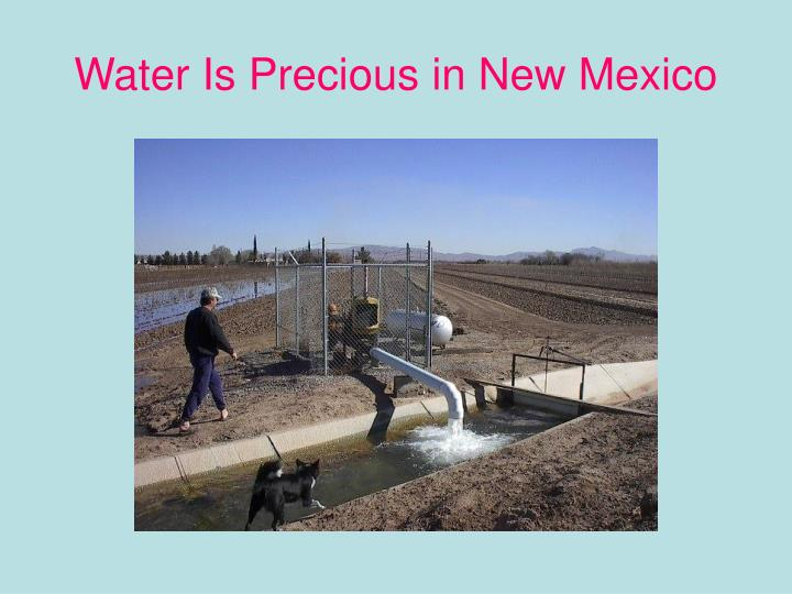 Water is precious in new mexico
