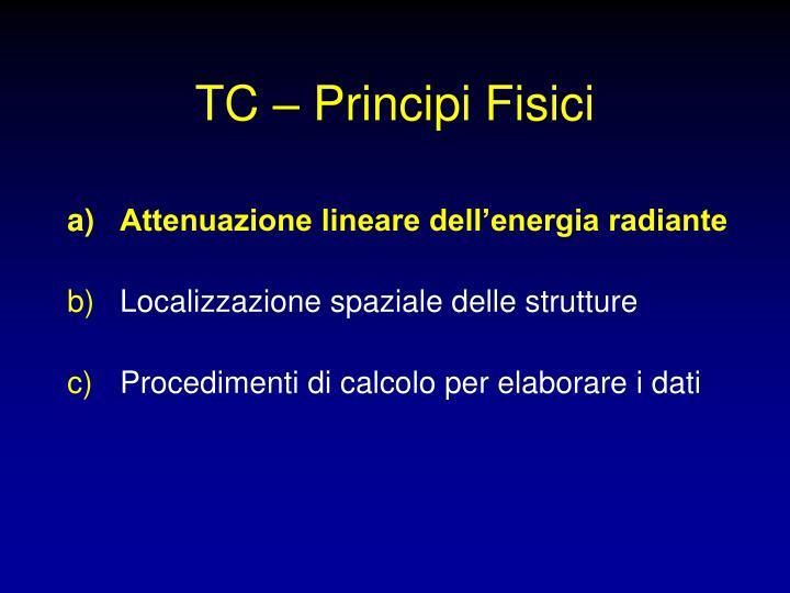 TC – Principi Fisici
