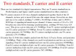 two standards t carrier and e carrier