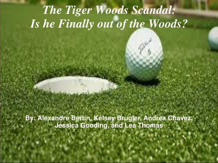 the tiger woods scandal is he finally out of the woods n.