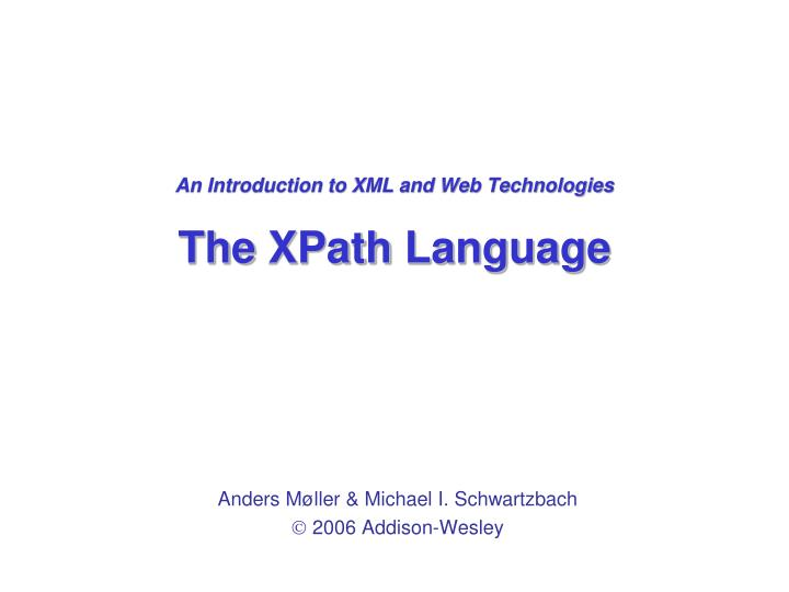 an introduction to xml and web technologies the xpath language n.