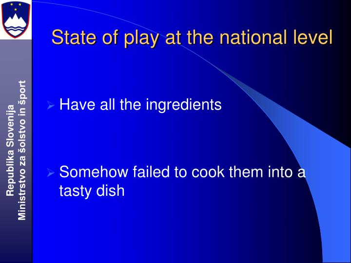 State of play at the national level
