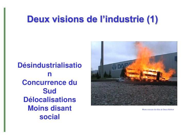 Deux visions de l industrie 1