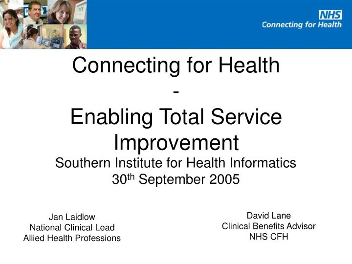 Connecting for health enabling total service improvement