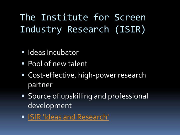 The Institute for Screen Industry Research (ISIR)