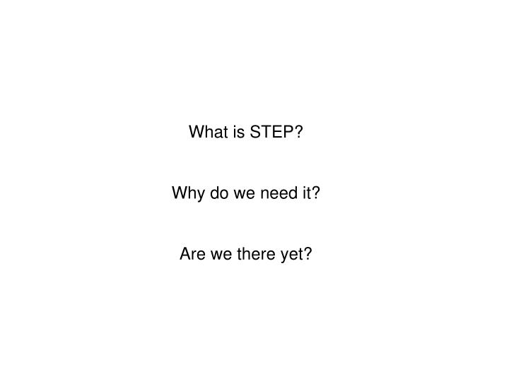 What is STEP?