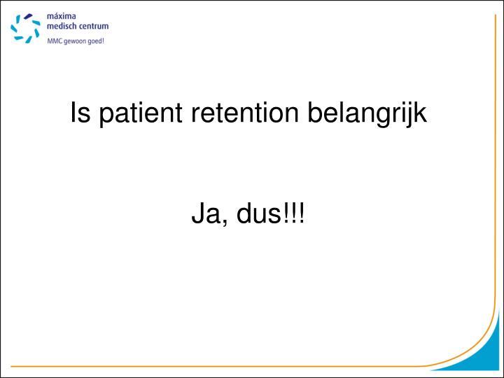 Is patient retention belangrijk