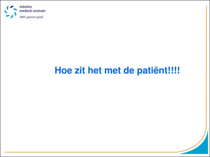 Hoe zit het met de patiënt!!!!