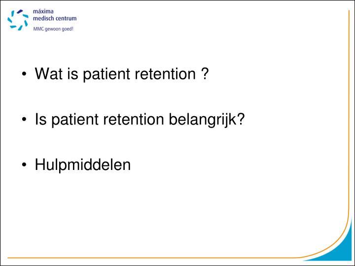 Wat is patient retention ?
