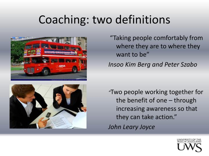 Coaching: two definitions