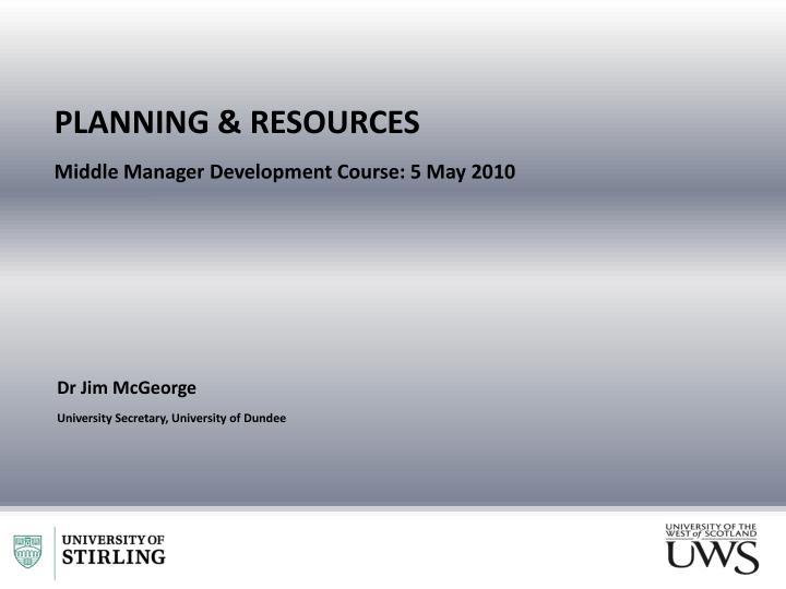 PLANNING & RESOURCES
