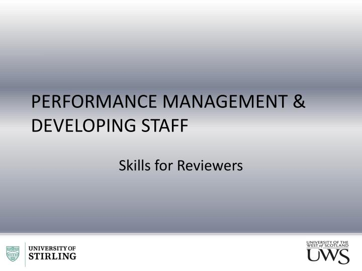 PERFORMANCE MANAGEMENT & DEVELOPING STAFF