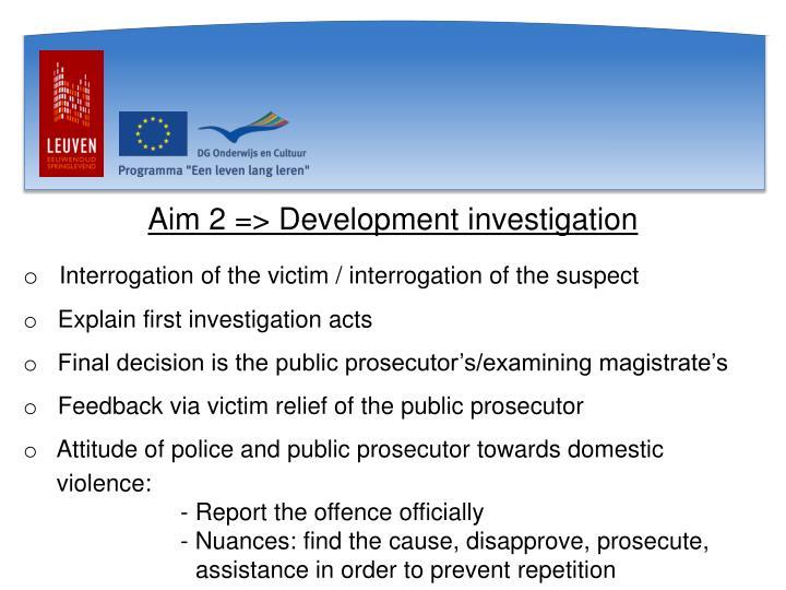 Aim 2 => Development investigation