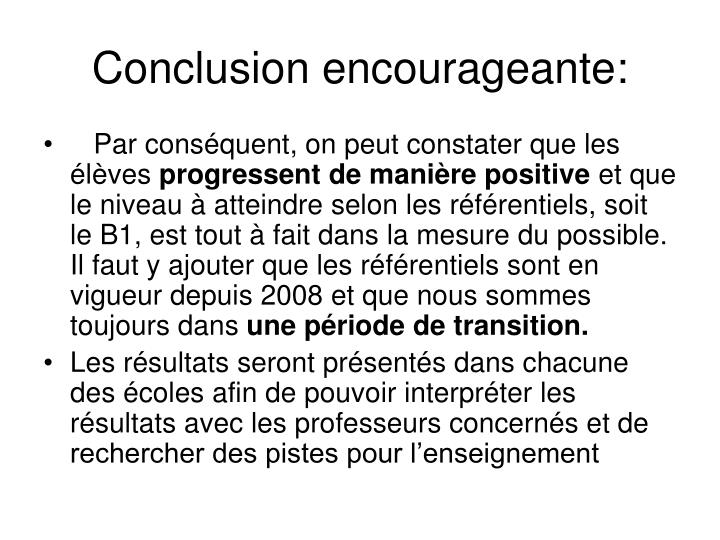 Conclusion encourageante: