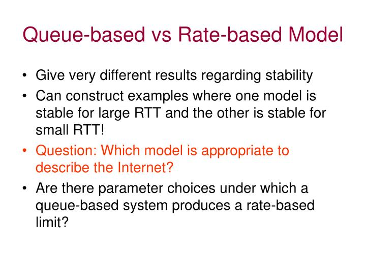 Queue-based vs Rate-based Model