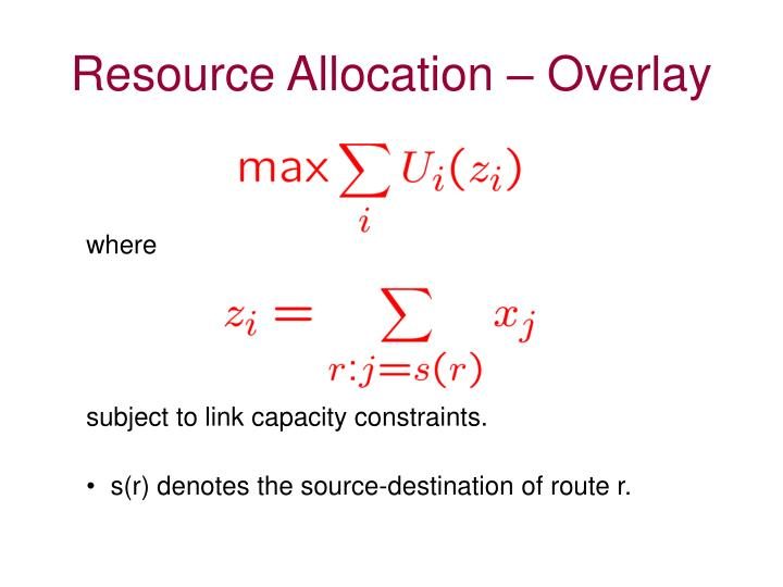 Resource Allocation – Overlay
