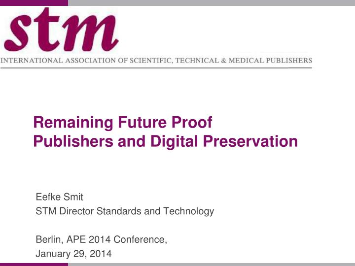 Remaining future proof publishers and digital preservation