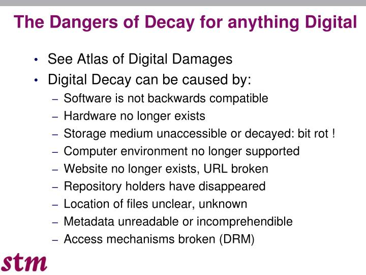 The Dangers of Decay for anything Digital