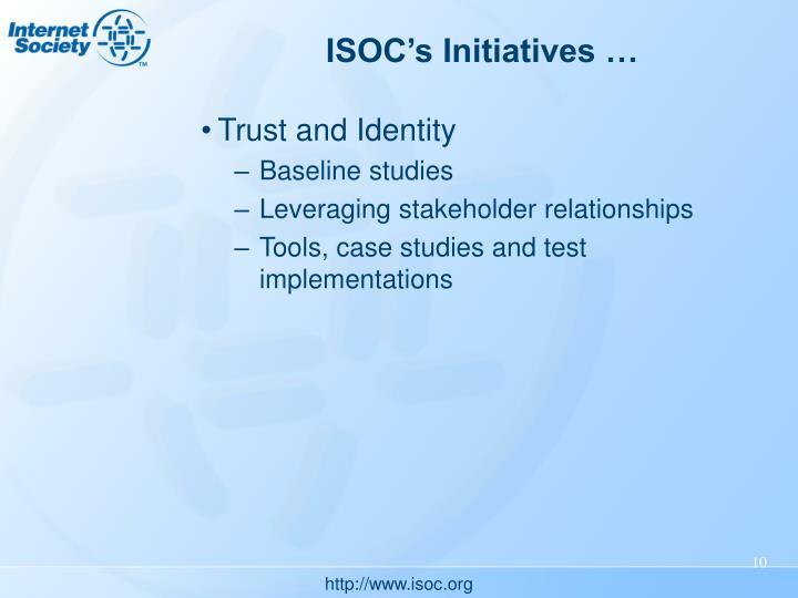 ISOC's Initiatives …