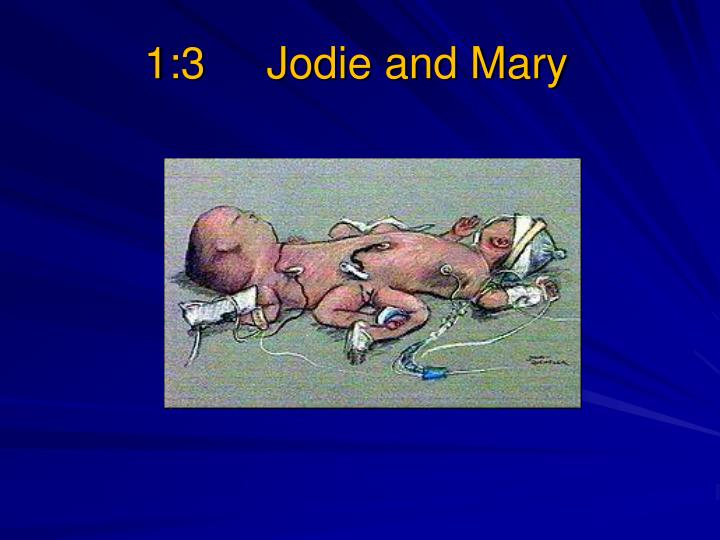 1:3     Jodie and Mary